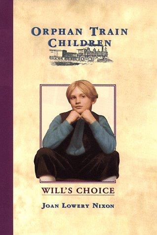 9780385322942: Will's Choice (Orphan Train Children, No 2)