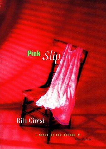 Pink Slip: Ciresi, Rita