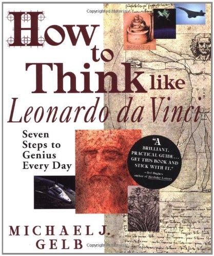 9780385323819: How to Think Like Leonardo Da Vinci: Seven Steps to Everyday Genius