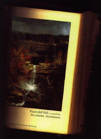 Kaaterskill Falls: Allegra Goodman