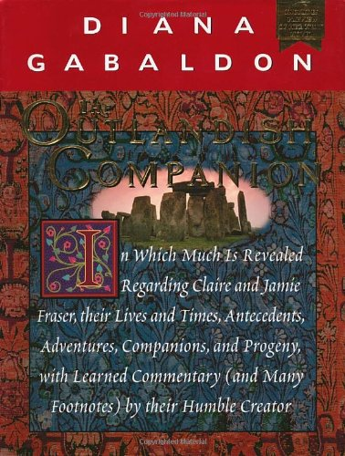 9780385324137: The Outlandish Companion: In Which Much Is Revealed Regarding Claire and Jamie Fraser, Their Lives and Times, Antecedents, Adventures, Companions and Progeny, With Learned Comm