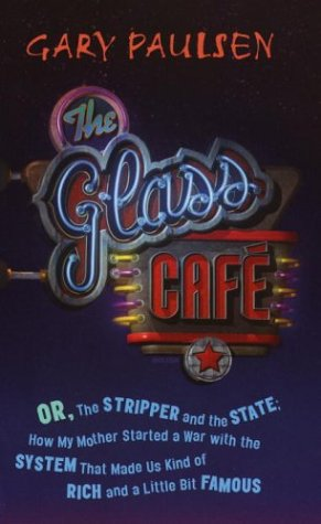 The Glass Cafe: Or the Stripper and: Paulsen, Gary