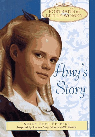9780385325295: Amy's Story (Portraits of Little Women)