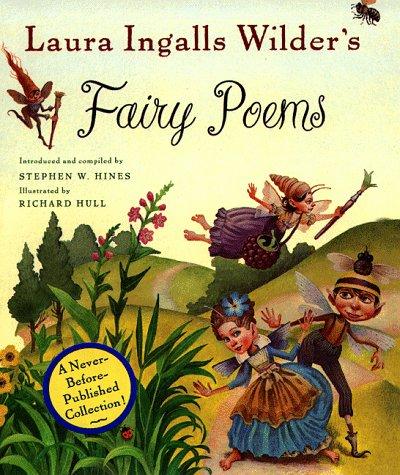Laura Ingalls Wilder's Fairy Poems: Wilder, Laura Ingalls;Hines, Stephen W.