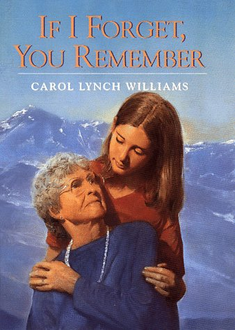 If I Forget, You Remember: Williams, Carol Lynch