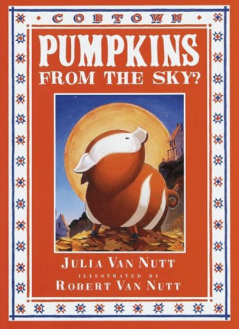 9780385325684: Pumpkins from the Sky?: A Cobtown Story