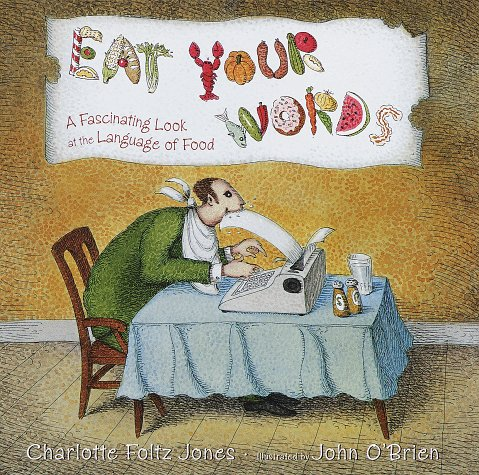 9780385325752: Eat Your Words: A Fascinating Look at the Language of Food