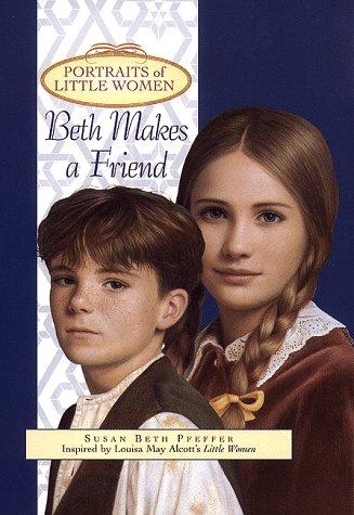 Beth Makes a Friend (Portraits of Little Women): Pfeffer, Susan Beth