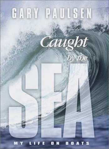 9780385326452: Caught by the Sea: My Life on Boats
