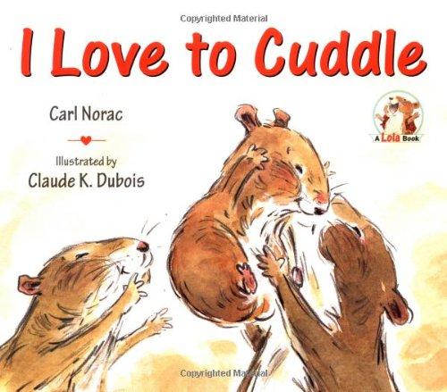 I Love to Cuddle (Lola Books): Carl Norac