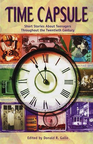 Time Capsule: Short Stories About Teenagers Throughout: Gallo, Donald R.