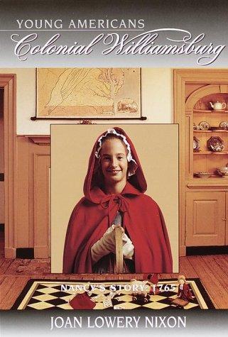 9780385326797: Nancy's Story: 1765 (Colonial Williamsburg(R))
