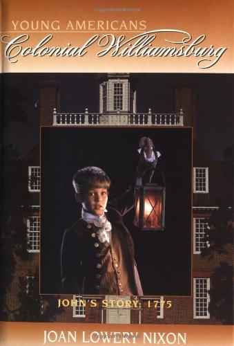John's Story: 1775 (Colonial Williamsburg: Young Americans): Nixon, Joan Lowery