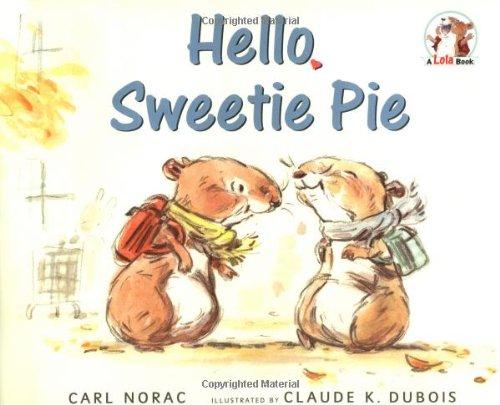 Hello, Sweetie Pie (A Lola Book): Norac, Carl