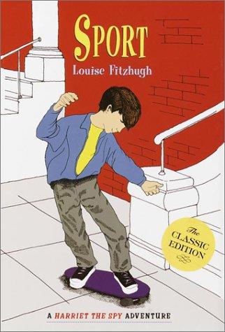 Sport (Harriet the Spy Adventures): Louise Fitzhugh