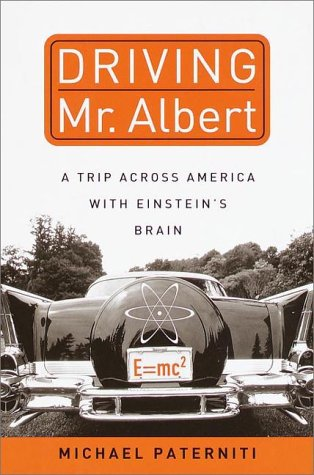 9780385333009: Driving Mr. Albert: A Trip Across America With Einstein's Brain