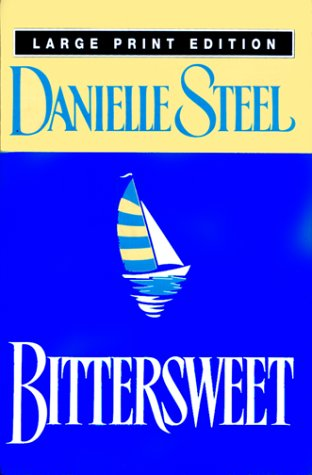 9780385333337: Bittersweet (Bantam/Doubleday/Delacorte Press Large Print Collection)