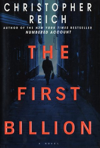The First Billion: A Novel: Reich, Christopher