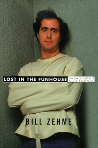 9780385333719: Lost in the Funhouse: The Life and Mind of Andy Kaufman
