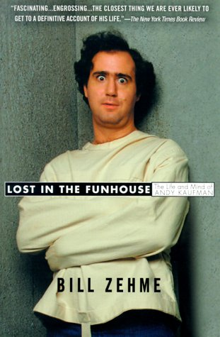 9780385333726: Lost in the Funhouse: The Life and Mind of Andy Kaufman