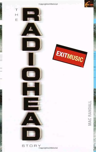 9780385333931: Exit Music: The Radiohead Story