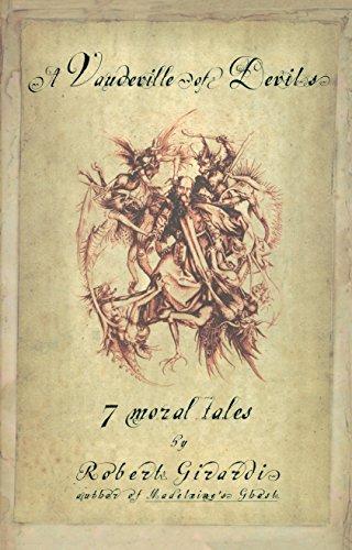 A Vaudeville of Devils: 7 Moral Tales: Girardi, Robert
