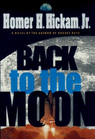 Back to the Moon ** S I G N E D **: Hickam Jr., Homer H.