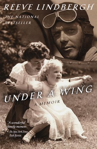 Under a Wing: A Memoir (0385334443) by Reeve Lindbergh