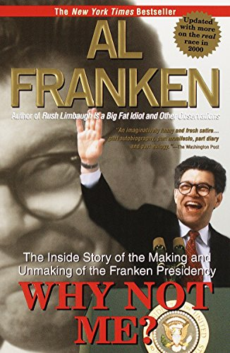 9780385334549: Why Not Me?: The Inside Story of the Making and Unmaking of the Franken Presidency