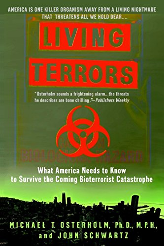 Living Terrors: What America Needs to Know to Survive the Coming Bioterrorist Catastrophe: ...