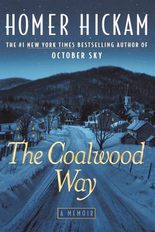 The Coalwood Way (The Coalwood Series #2) (0385335164) by Homer Hickam