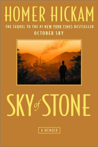 Sky of Stone: A Memoir: Hickam, Homer