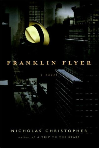 Franklin Flyer (Mint First Edition): Nicholas Christopher