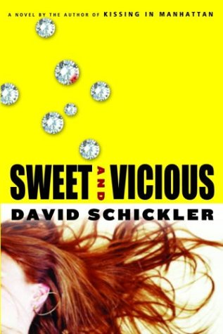 Sweet and Vicious (Signed First Edition): David Schickler