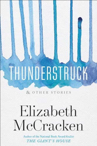 Thunderstruck & Other Stories: McCRACKEN, Elizabeth