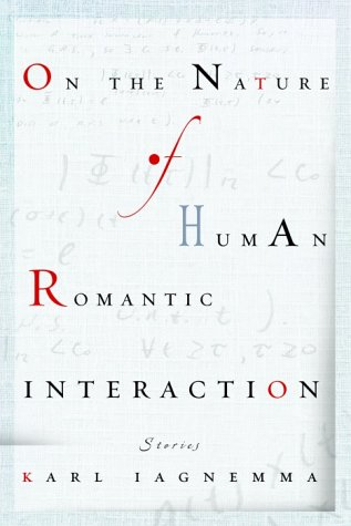 On the Nature of Human Romantic Interaction: Iagnemma, Karl