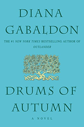 Drums of Autumn 9780385335980 In this breathtaking novel—rich in history and adventure—The New York Times bestselling author Diana Gabaldon continues the story of Cla