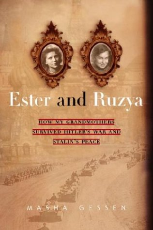9780385336048: Ester and Ruzya: How My Grandmothers Survived Hitler's War and Stalin's Peace