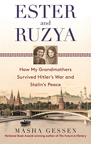 9780385336055: Ester and Ruzya: How My Grandmothers Survived Hitler's War and Stalin's Peace