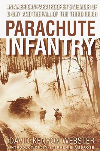 Parachute Infantry: An American Paratrooper's Memoir of: Webster, David Kenyon;