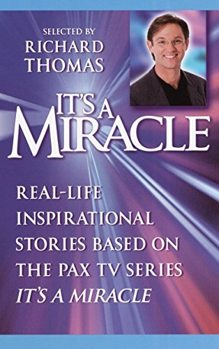It's a Miracle: Real-Life Inspirational Stories Based: Thomas, Richard.