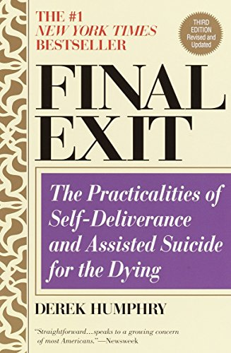 9780385336536: Final Exit: The Practicalities of Self-Deliverance and Assisted Suicide for the Dying