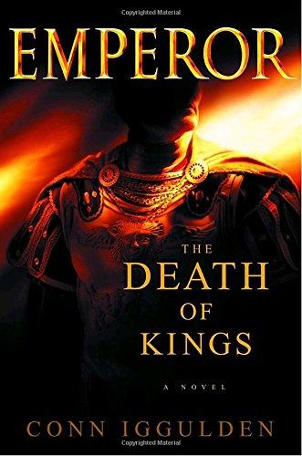 9780385336628: Emperor: The Death of Kings (The Emperor Series)
