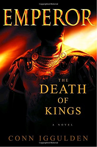 9780385336628: The Death of Kings (Emperor, Book 2)