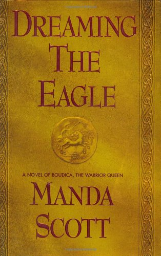 9780385336703: Dreaming the Eagle (Boudica Trilogy)
