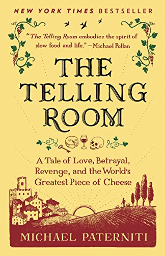 9780385337014: The Telling Room: A Tale of Love, Betrayal, Revenge, and the World's Greatest Piece of Cheese