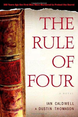 The Rule of Four: Thomason, Dustin; Dustin Thomason; Caldwell, Ian