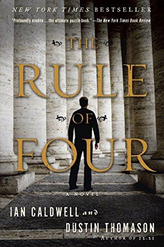 The Rule of Four: A Novel: Ian Caldwell, Dustin