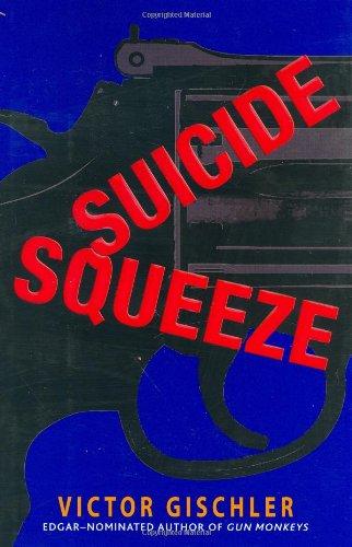 Suicide Squeeze: Gischler, Victor