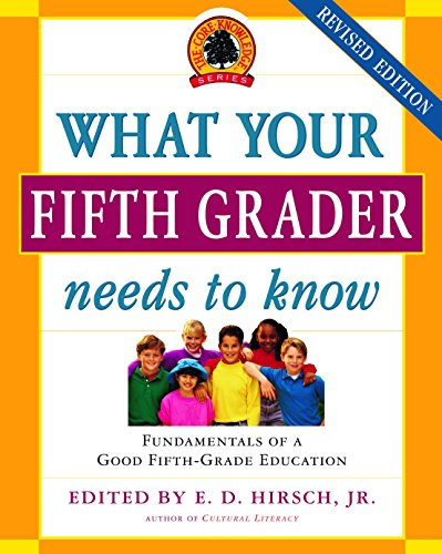 9780385337311: What Your Fifth Grader Needs to Know: Fundamentals of a Good Fifth-Grade Education (Core Knowledge Series)